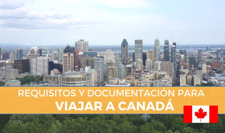 Requisitos y documentación para viajar a Canadá