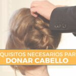 Requisitos para Donar Cabello