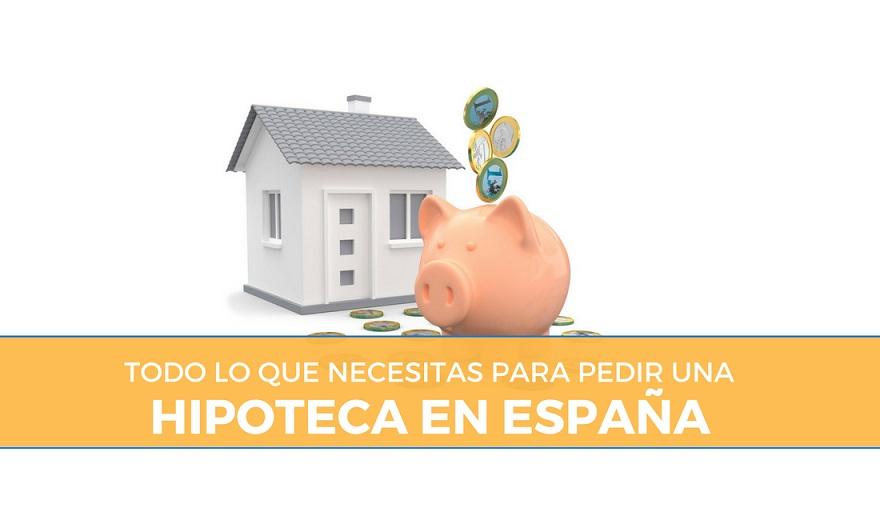 Requisitos para pedir una Hipoteca en España