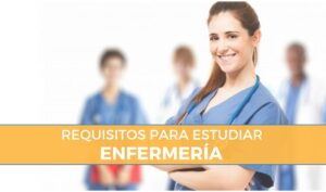 requisitos para estudiar carrera de enfermeria