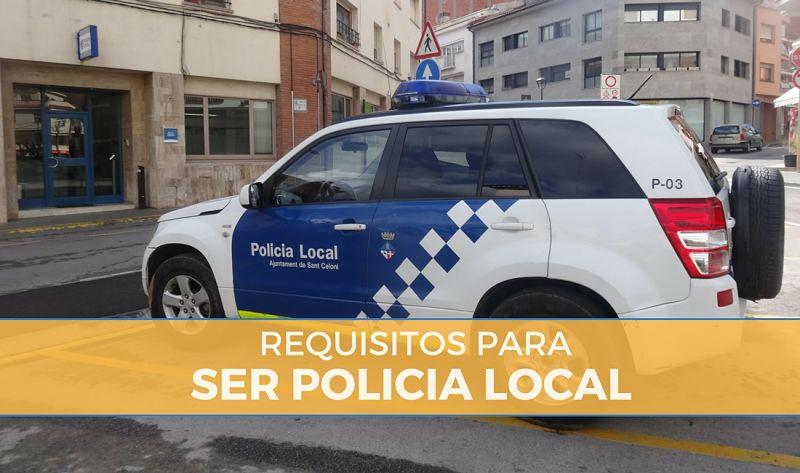 requisitos para ser policia local