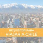 requisitos visa viajar a chile