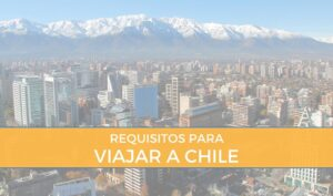 requisitos visa viajar a chile