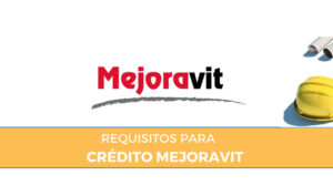 requisitos para tramitar credito mejoravit