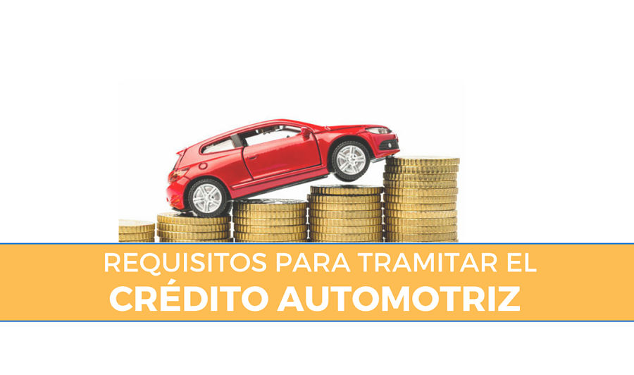 Requisitos para Crédito automotriz