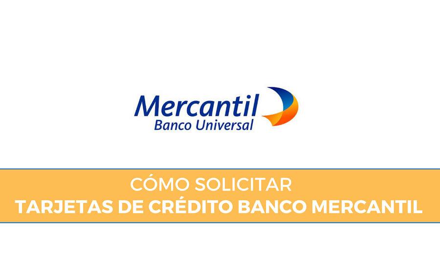 requisitos tarjeta de crédito banco mercantil
