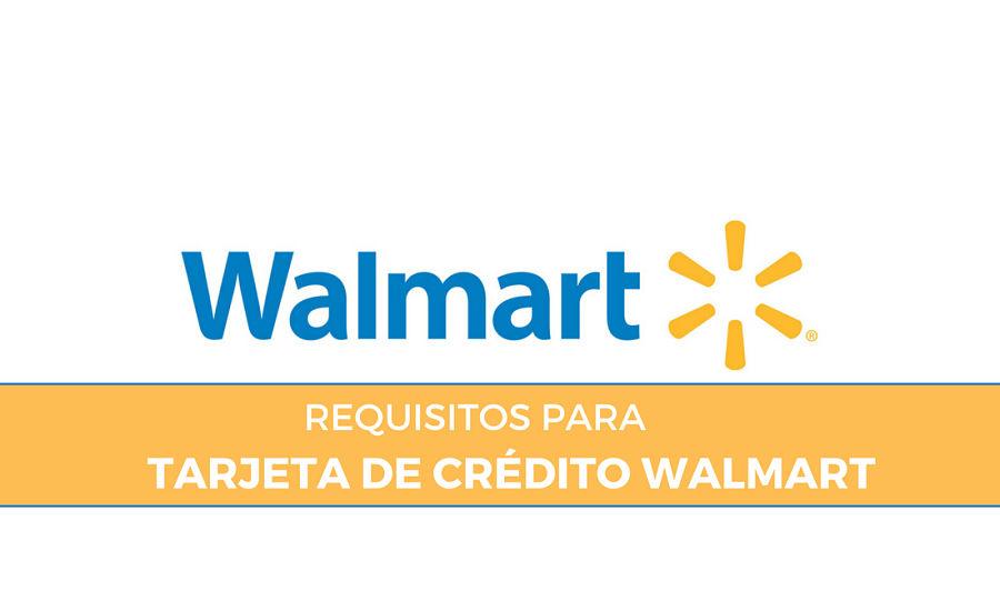 requisitos tarjeta de credito walmart
