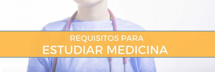 requisitos estudiar medicina