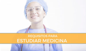 requisitos para estudiar el grado de medicina