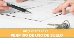 requisitos para sacar el permiso de uso de suelo
