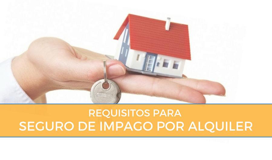 Requisitos seguro de alquiler