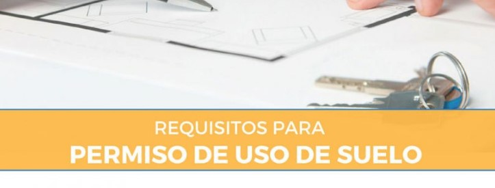 Requisitos licencia uso de suelo
