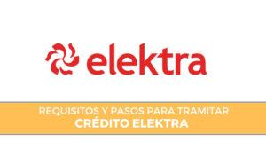 requisitos para solicitar crédito elektra