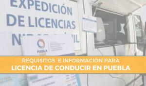 Requisitos licencia de conducir Puebla