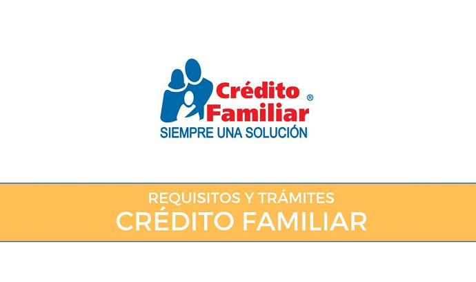 Requisitos para tramitar el Crédito Familiar