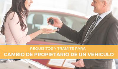 requisitos para cambio de propietario de un vehiculo auto