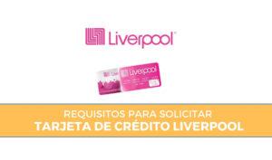 Requisitos Tarjeta de crédito liverpool