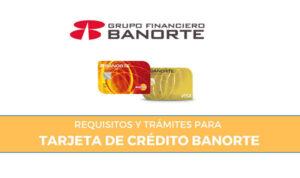 requisitos tramitar tarjeta de credito banorte