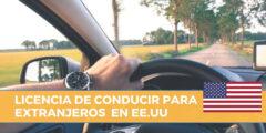 Requisitos y Trámites para Licencia de Conducir para Extranjeros en USA