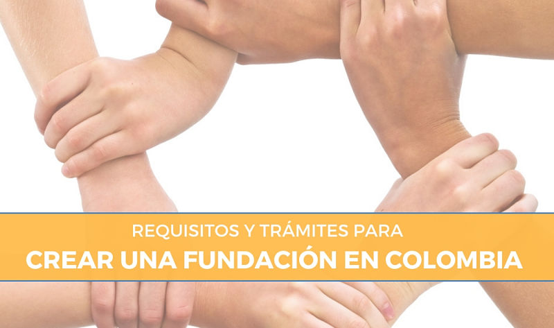 requisitos para crear una fundacion en colombia