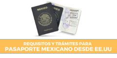 Requisitos y trámites para pasaporte mexicano desde Estados Unidos