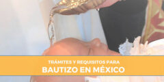 Requisitos para un Bautizo en México