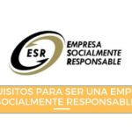 Requisitos para ser una empresa socialmente responsable