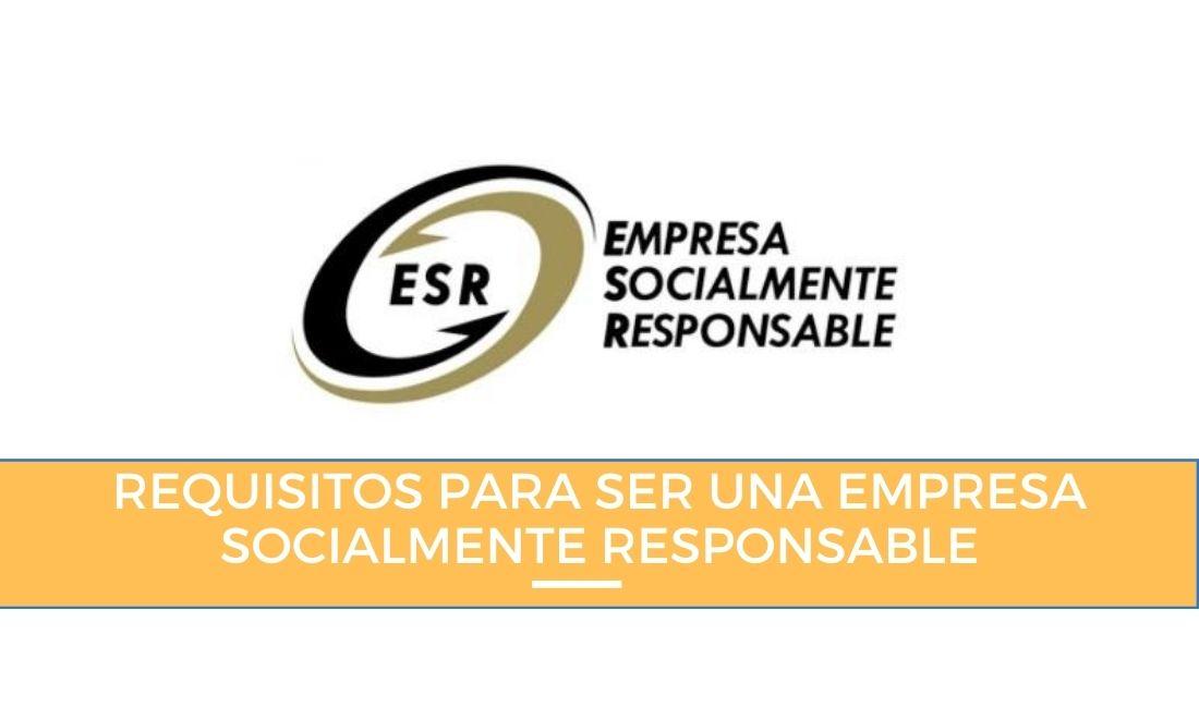 Requisitos para ser una empresa socialmente responsable